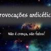 Provocações Anticéticos – Em favor da Ufologia